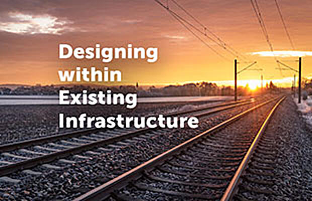 Designing Within Existing Infrastructure